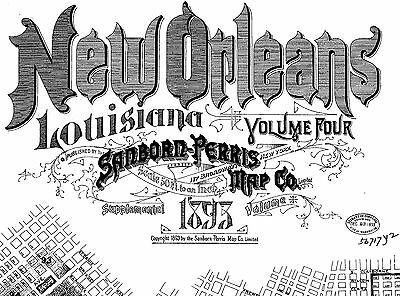 New Orleans, Louisiana~Sanborn Map©  72 maps~1893 Vol 4  put on a CD