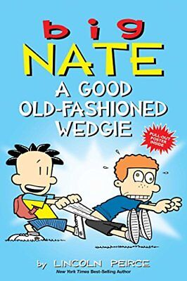 Big Nate: A Good Old-Fashioned Wedgie by Lincoln Peirce (Paperback, 2017)