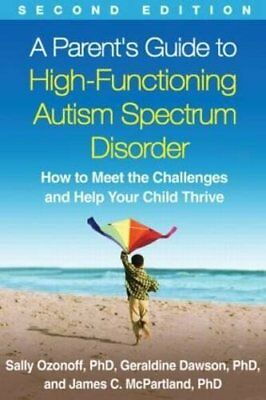 A Parent's Guide to High-Functioning Autism Spectrum Disorder: How to Meet...