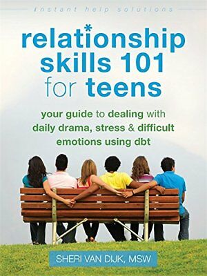 Relationship Skills 101 for Teens: Your Guide to Dealing with Daily Drama,...