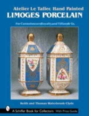 Atelier Le Tallec: Hand Painted Limoges Porcelain (A Schiffer Book for Collector