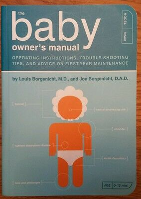 The Baby Owner's Manual: Operating Instructions, Tips And Advice On Maintenance!