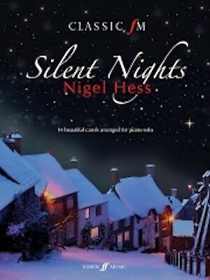 Classic FM: Silent Nights (Piano Solo) Nigel Hess 0571535690