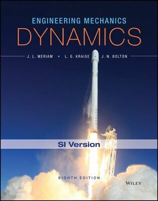 Engineering Mechanics - Dynamics, Eighth Edition SI Version 9781119044819
