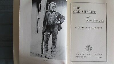1937 The Old Sheriff & Other True Tales Hard Cover-L. Hanchett-Gilpin County CO.