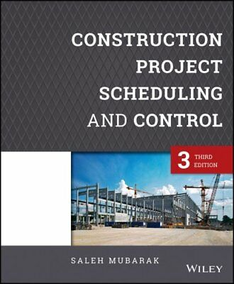 Construction Project Scheduling and Control by Saleh A. Mubarak 9781118846001