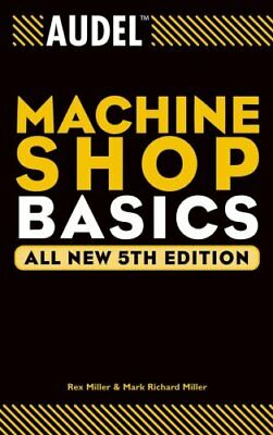 Audel Machine Shop Basics by Rex Miller 9780764555268 (Paperback, 2004)