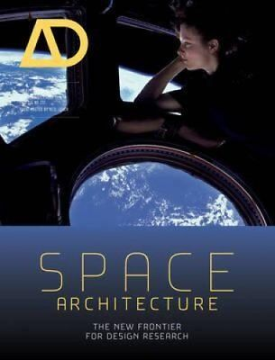 Space Architecture - the New Frontier for Design Research Ad 9781118663301