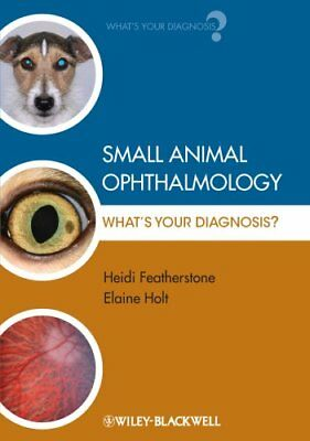 Small Animal Ophthalmology What's Your Diagnosis? by David Gould 9781405151610