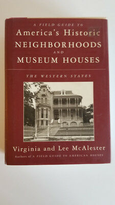 A Field Guide to America's Historic Neighborhoods and Museum Houses by Lee...