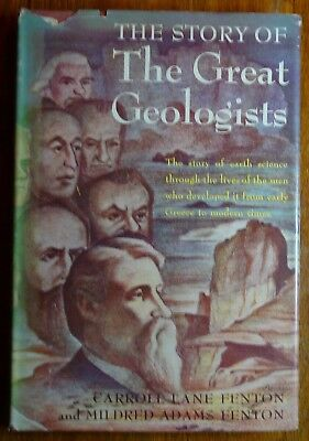 The Story of the Great Geologists Fenton & Fenton 1945 HC w/DJ Science History