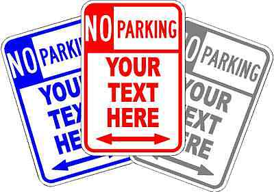"CUSTOM PERSONALIZED NO PARKING SIGN * NEW * YOUR DESIGN ALUMINUM SIGN 18"" x 12"""