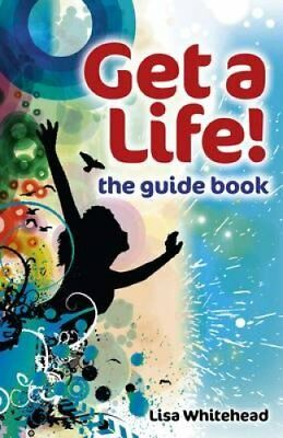 Get a Life! - The Guide Book by Lisa Whitehead (Paperback, 2012)