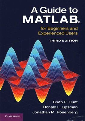 A Guide to MATLAB (R) For Beginners and Experienced Users 9781107662223