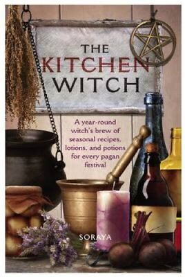 The Kitchen Witch A Year-round Witch's Brew of Seasonal Recipes... 9781849340700