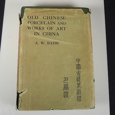 Book - Old Chinese Porcelain and Works of Art in China by A.W.Bahr
