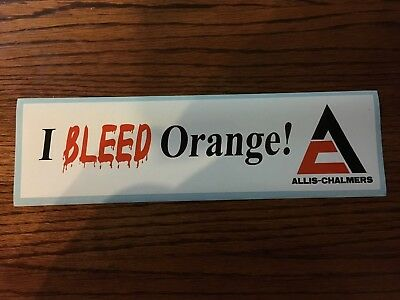 Allis Chalmers Bumper sticker  I Bleed Orange