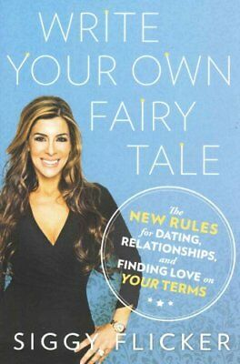 Write Your Own Fairy Tale The New Rules for Dating, Relationshi... 9780451476234