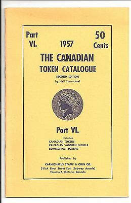Canadia Token Catalogue 1957 Part VI 2nd Edition  published by Carmichael's -