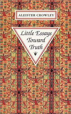 CROWLEY - Little Essays Toward Truth (1938) CORRECTED ED. EXCELLENT (OFFERS SEE)