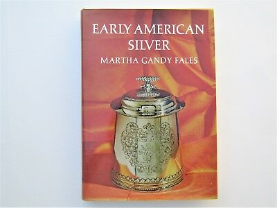 Early American Silver, Martha Gandy Fales 1970 Revised & Enlarged edition