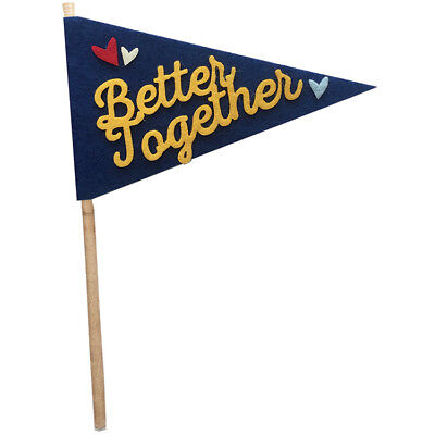 Fancy Pants Felt Pennants-Better Together