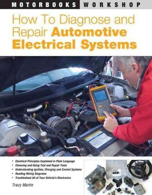 How to Diagnose and Repair Automotive Electrical Systems 9780760320990