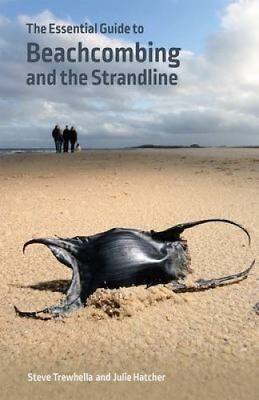 The Essential Guide to Beachcombing and the Strandline 9780957394674