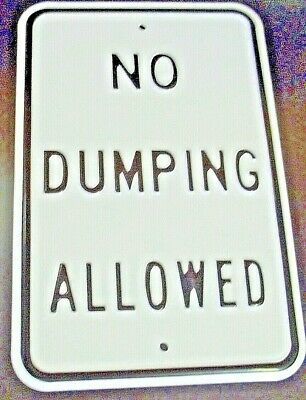 "12"" x 18"" Steel ""No Dumping Allowed"" Sign Powder Coated and Embossed"