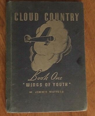 Cloud Country, Book One (  Wings Of Youth ) By Jimmie Mattern The Pure Oil Co.
