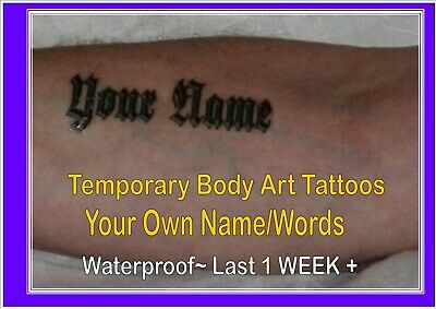 BODY ART personalised TEMPORARY TATTOO X4 with your own name or quote