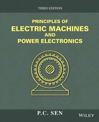 Principles of Electric Machines and Power Electronics by P. C. Sen (Hardback,...