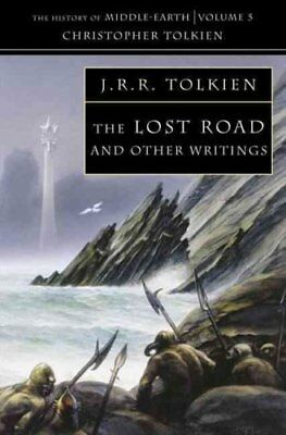 The Lost Road And Other Writings by Christopher Tolkien 9780261102255