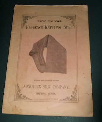 How to Use Florence Knitting Silk 1881 by Nonotuck Silk Company Revised Enlarged