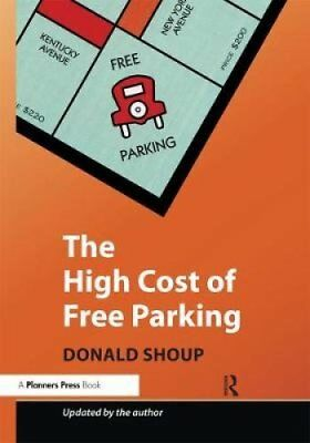 The High Cost of Free Parking Updated Edition by Donald Shoup 9781932364965