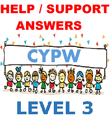 Children and Young peoples Workforce CYPW Diploma Level 3 ANSWERS HELP 2017