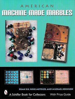 American Machine-made Marbles - Over 350 Color Photos,. New Book! Free Shipping!