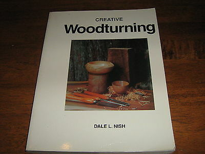 Creative Woodturning By Dale L. Nish