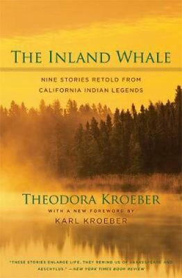 The Inland Whale Nine Stories Retold from California Indian Leg... 9780520246935