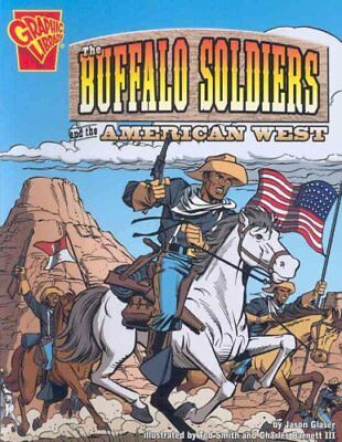 Buffalo Soldiers and the American West by Jason Glaser 9780736862042
