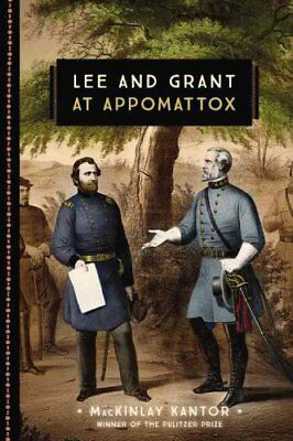 Lee and Grant at Appomattox by Mackinlay Kantor 9780760352267 (Paperback, 2016)