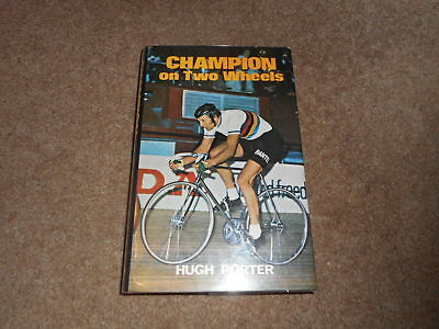 Hugh Porter Cyclist - Champion On Two Wheels - *signed*