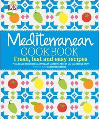Mediterranean Cookbook Fresh, Fast and Easy Recipes 9781409347248