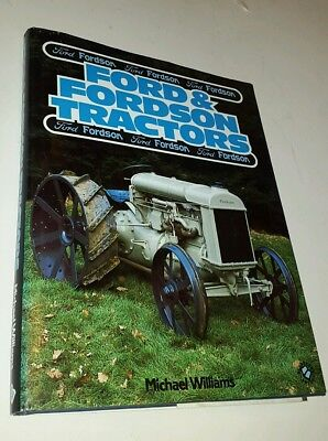 Ford and Fordson Tractors, Hardback book by Michael Williams. 1st edition 1985.
