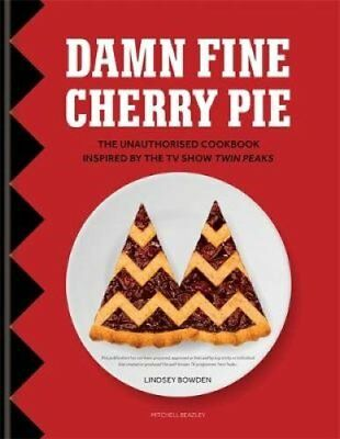 Damn Fine Cherry Pie The Unauthorised Cookbook Inspired by the ... 9781784721909