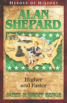 Alan Shepard Higher and Faster by Janet Benge 9781932096415 (Paperback, 2007)