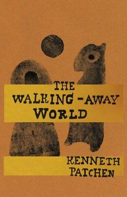 The Walking-Away World by Kenneth Patchen 9780811217576 (Paperback, 2008)