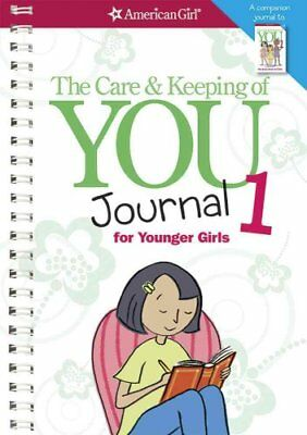 The Care & Keeping of You Journal 1 for Younger Girls 9781609581657