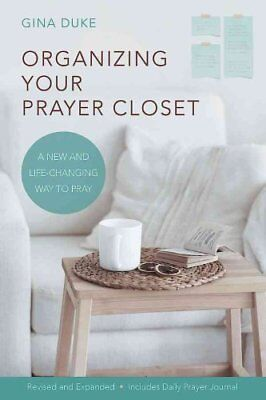 Organizing Your Prayer Closet A New and Life-Changing Way to Pray 9781426768958