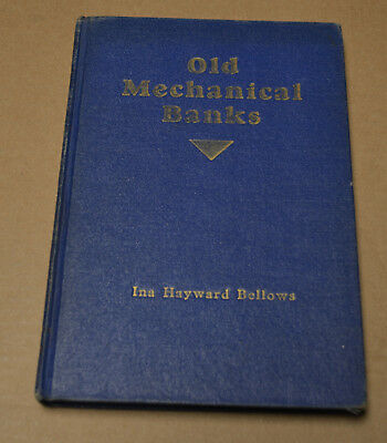 Old Mechanical Banks by Ina Hayward Bellows - Reference Book 1940 - Very Good ++